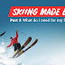 Skiing Made Easy - Part 3: What do I need for my first trip?