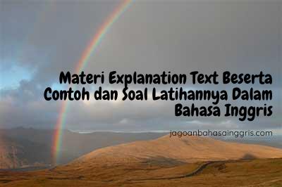 Materi Explanation Text Beserta Contoh dan Soal Latihannya Dalam Bahasa Inggris