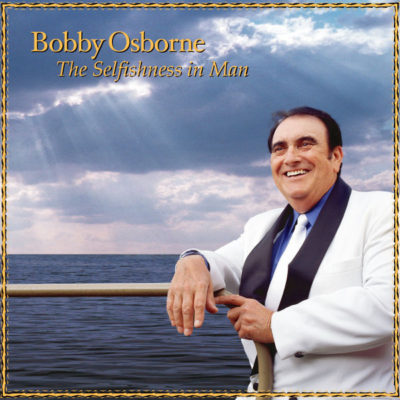 oms25050-the-selfishness-in-man-bobby-osborne-cover