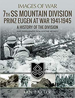 7th SS Mountain Division Prinz Eugen At War 1941-1945: A History of the Division (Images of War)