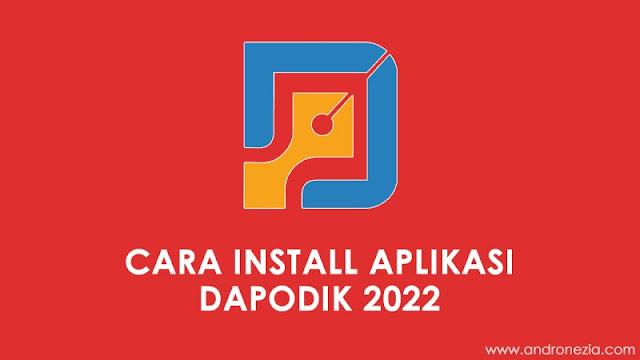 Cara Install Aplikasi Dapodik 2022