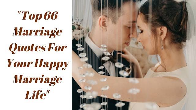 Top 66 Marriage Quotes For Your Happy Marriage Life