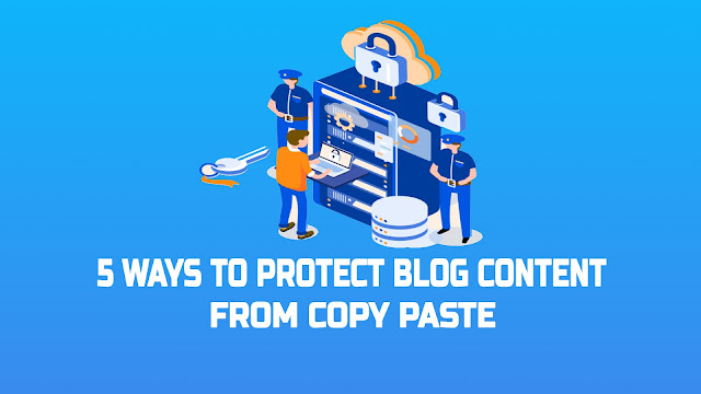 5 Ways to Protect Blog Content From Copy Paste