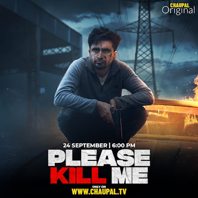 Chaupal original: Watch suspense unfold in upcoming film Please Kill Me on Sept 24