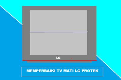 CARA MEMEPERBAIKI TV LG PROTEK