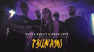 LETRA Tsunami Santa Salut & Free City
