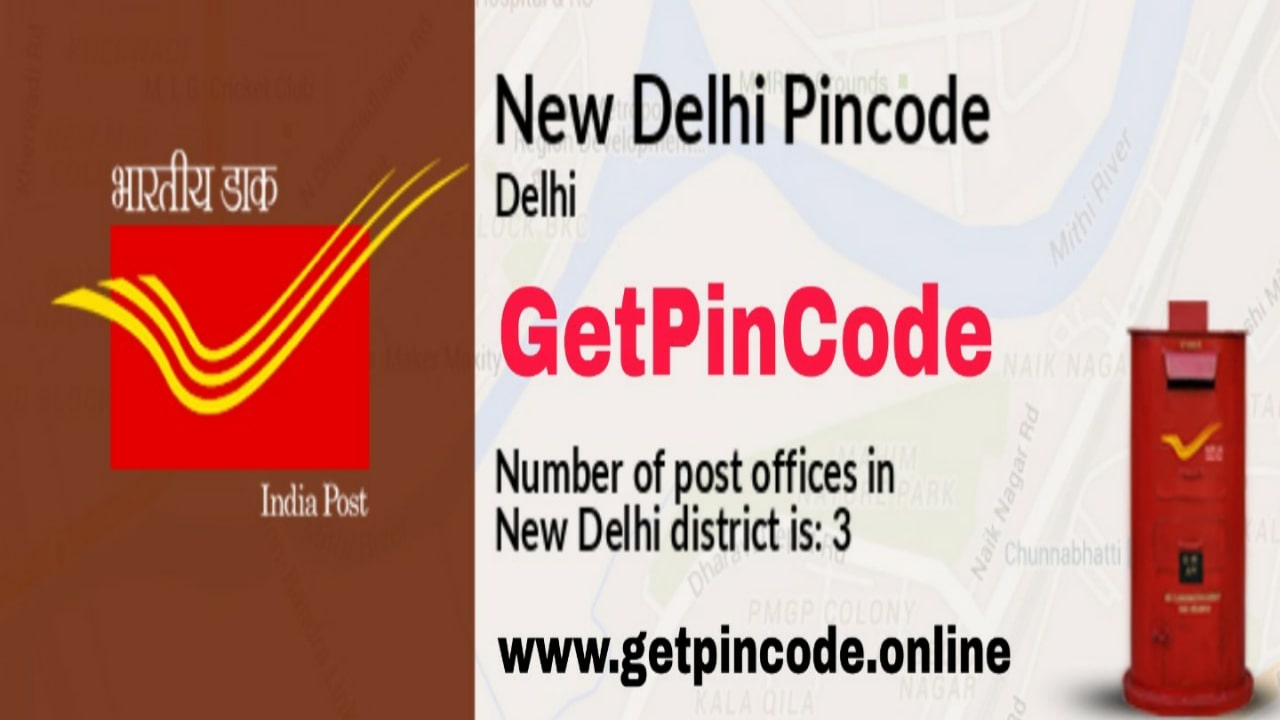 New Delhi Pin Code, Post Offices, Get Pin Code, Delhi Pin Code