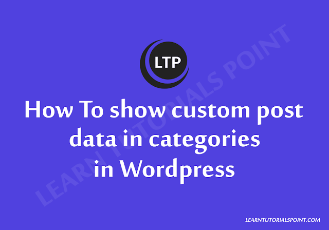 How To show custom post data in categories in Wordpress