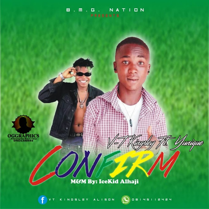 [MUSIC] VT-KINGSLEY X YUNIQUE -CONFIRM- DOWNLOAD MP3