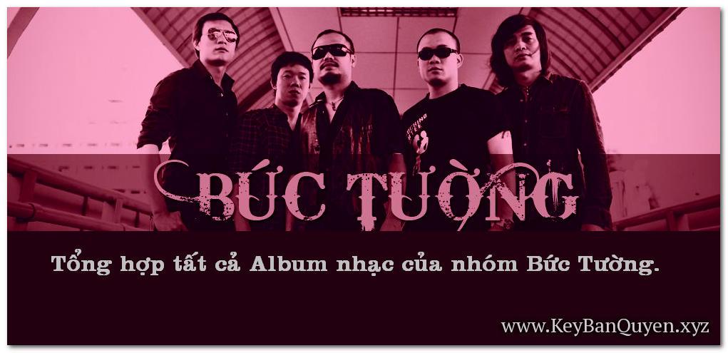 Tổng hợp tất cả Album của nhóm nhạc Rock huyền thoại Việt Nam - Bức Tường - The Wall
