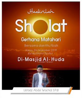 Hadirilah Sholat Gerhana Matahari di Masjid Al-Huda Pamusian Tarakan Bersama Ustadz Abdul Wachid 20191226 - Kajian Islam Tarakan