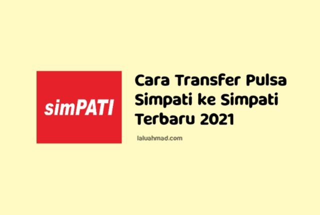 Cara Transfer Pulsa Simpati ke Simpati Terbaru 2021