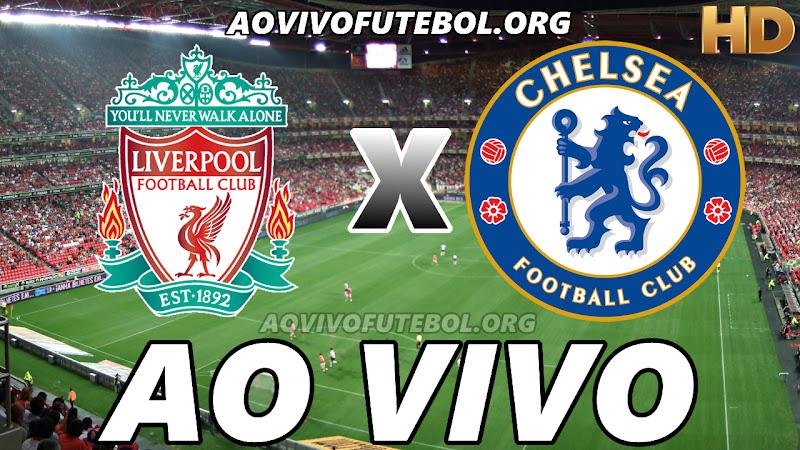 Liverpool x Chelsea Ao Vivo HD Online