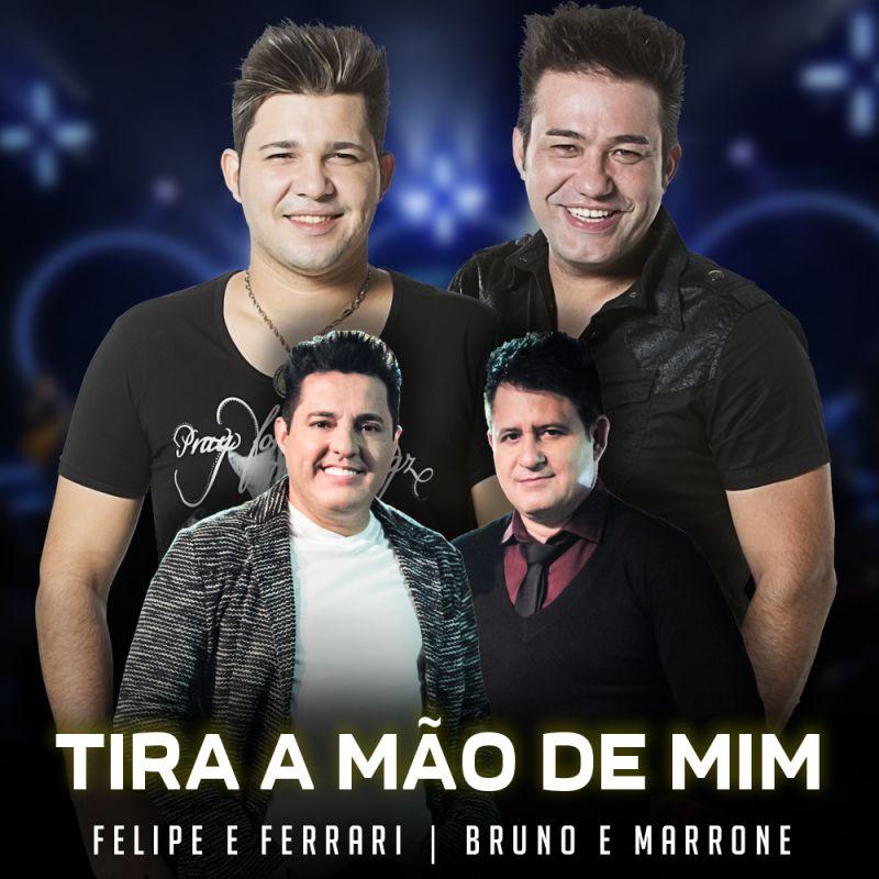 Baixar Felipe e Ferrari Part. Bruno e Marrone – Tira a mão de mim (2016) Grátis MP3
