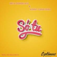 Niva Gordelass & Kenny Canaveira - Só Tu (Prod. Dalu Beatz)