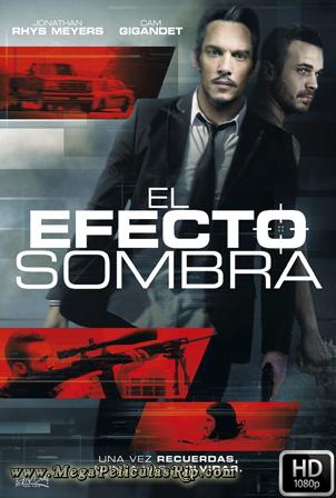 El Efecto Sombra [1080p] [Latino-Ingles] [MEGA]