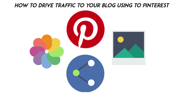 How to drive traffic to your blog using Pinterest?