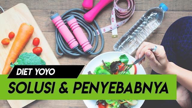 Solusi dan penyebab efek yoyo saat menjalani program diet.