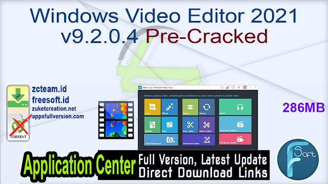Windows Video Editor 2021 v9.2.0.4 Pre-Cracked_ZcTeam.id