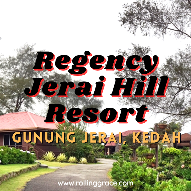 The Regency Jerai Hill Resort