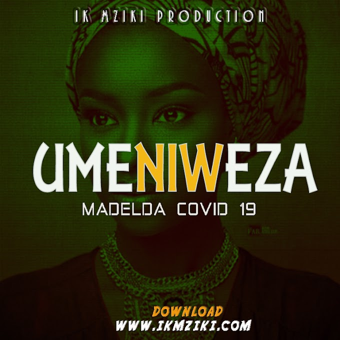AUDIO | MADELDA COVID 19 - UMENIEZA | DOWNLOA NOW