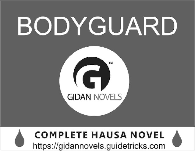 Bodyguard Complete (dandalin littafin hausa novels)