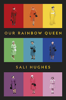 Our Rainbow Queen - A Tribute to Queen Elizabeth II and Her Colourful Wardrobe by Sali Hughes cover