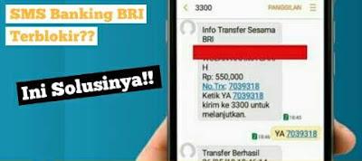 Cara Mengatasi PIN SMS Banking BRI terblokir..