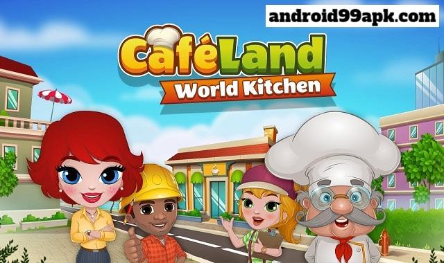 لعبة Cafeland - World Kitchen v2.1.40 مهكرة (بحجم 80 MB) للاندرويد