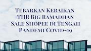Tebarkan Kebaikan THR Big Ramadhan Sale Shopee di Tengah Pandemi