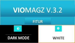 viomagz v3.2 dark mode by bungcua