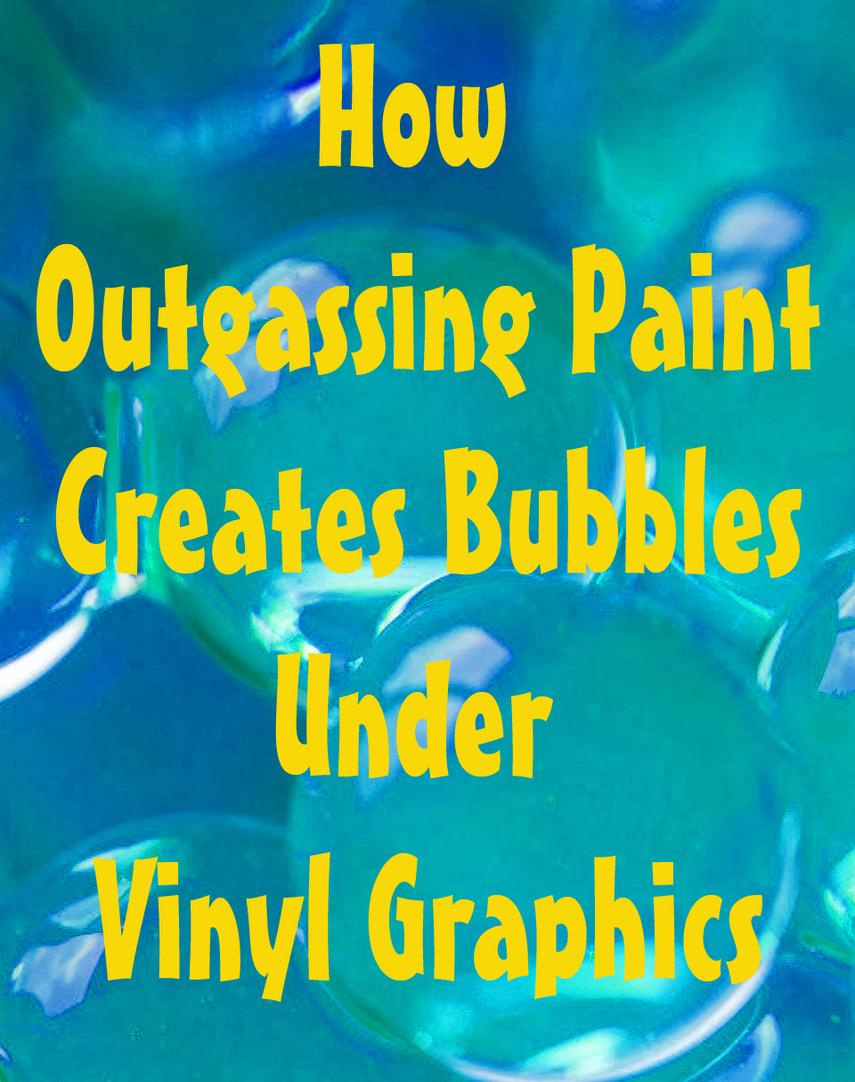 Outgassing Paint and Vinyl Graphics | Hingst's Sign Post