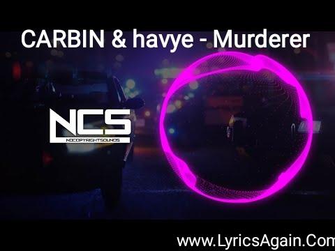 CARBIN & havye - Murderer Lyrics [NCS Release]