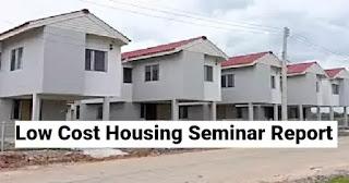 low cost housing seminar report