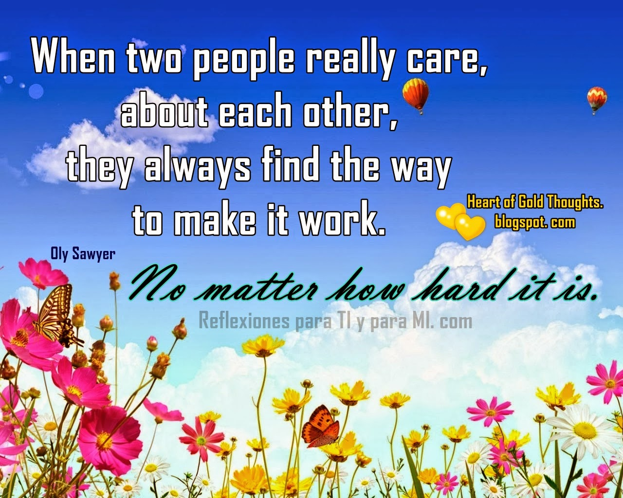 When two people really care, about each other,  they always find the way to make it work.  No matter how hard it is.