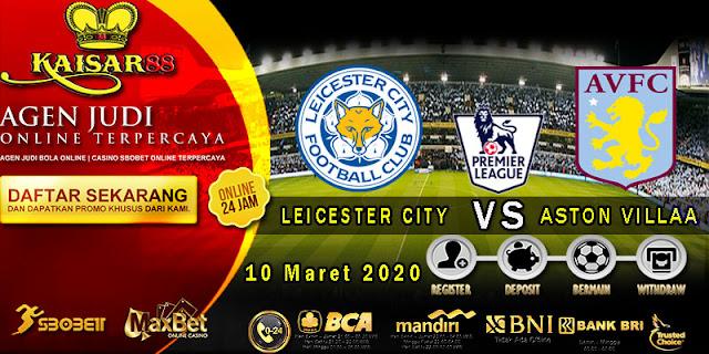 Prediksi Bola Terpercaya Liga Inggris Leicester City vs Aston Vila Selasa 10 Maret 2020