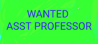WANTED ASST PROFESSORS : English, Commerce, Social science, Physical science, Maths