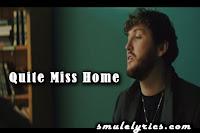 Quite Miss Home Lyrics