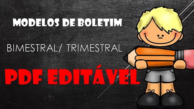 MODELOS DE BOLETIM ESCOLAR - PDF EDITÁVEL