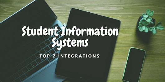 Top 7 Integrations Require For Student Information Systems