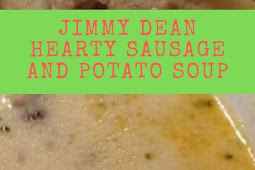 JIMMY DEAN HEARTY SAUSAGE AND POTATO SOUP