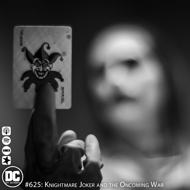 Knightmare Joker (Jared leto) holds up a joker Card. Text: DC on SCREEN #625: Knightmare Joker and the Oncoming War
