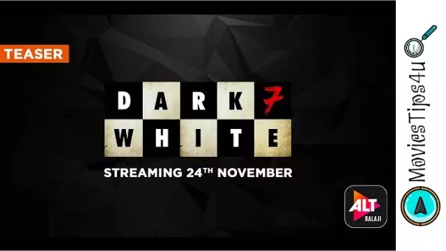 Dark 7 White ALT Balaji & ZEE5 Web Series Cast Release Date Wiki