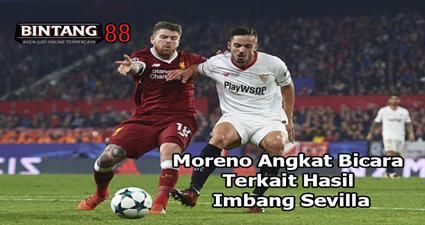 Moreno Angkat Bicara Terkait Hasil Imbang Sevilla