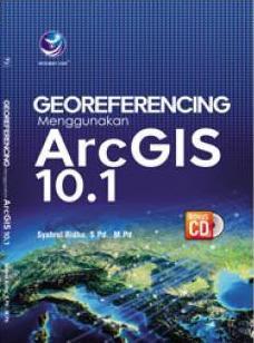 Georeferencing menggunakan ArcGIS 10.1+cd