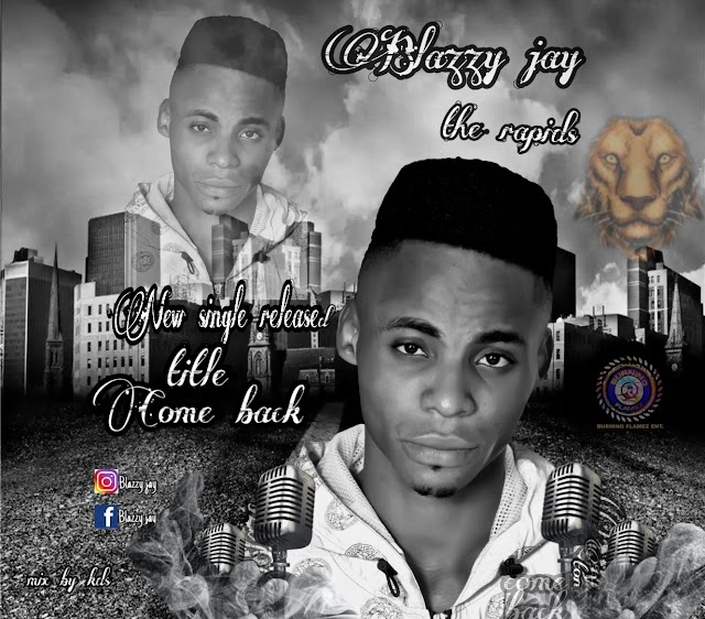 DOWNLOAD MP3: Blazzy Jay - Come Back || Aruwaab9ja