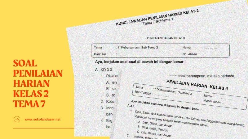 Kumpulan Soal Penilaian Harian Kelas 2 Tema 7 dan Kunci Jawaban