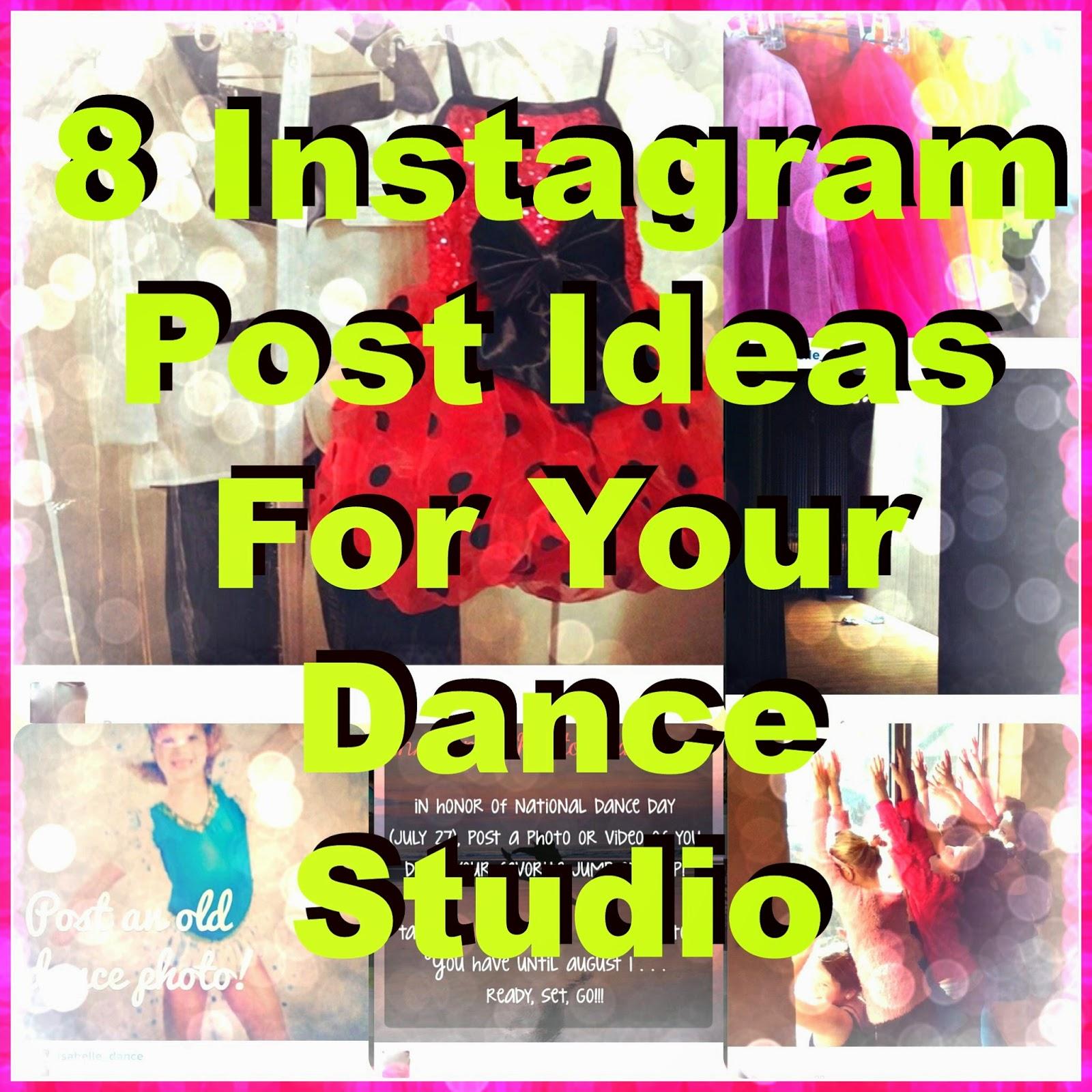 The Dance Buzz: 8 Instagram Post Ideas For Your Dance Studio
