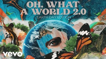 Oh, What A World 2.0 (Earth Day Edition) Lyrics - Kacey Musgraves
