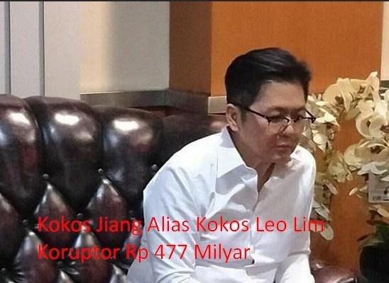 Kokos Jiang Alias Kokos Leo Lim Mafia Koruptor Yang Merugikan Negara Rp 477 Milyar